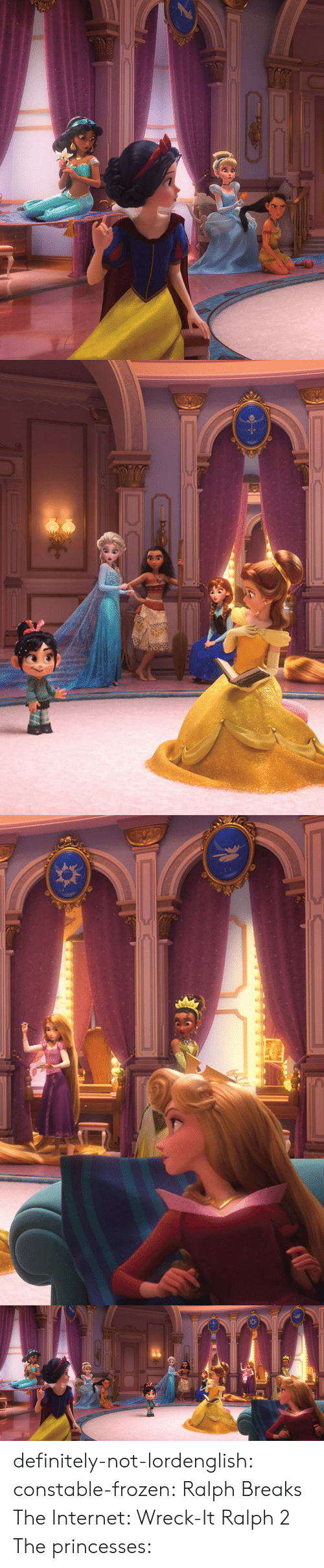 Wreck It: definitely-not-lordenglish:  constable-frozen:  Ralph Breaks The Internet: Wreck-It Ralph 2  The princesses: