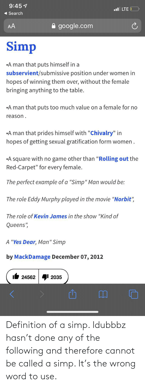 The Following: Definition of a simp. Idubbbz hasn't done any of the following and therefore cannot be called a simp. It's the wrong word to use.
