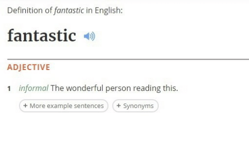 Definition, Synonyms, and English: Definition of fantastic in English:  fantastic  ADJECTIVE  1  informal The wonderful person reading this.  + More example sentences) Synonyms