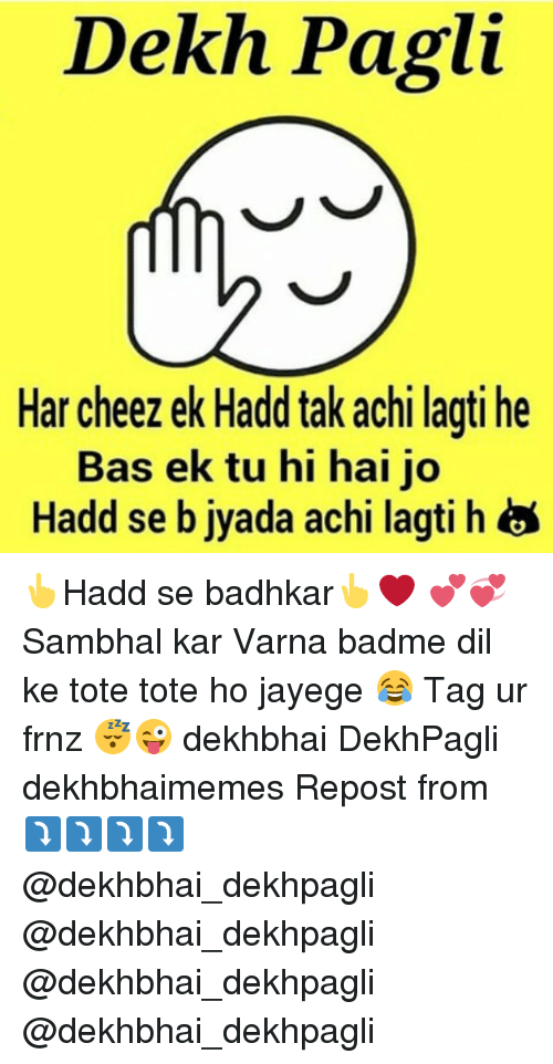 Tagged, Dekh Bhai, and International: Dekh Pagli Har cheezek Hadd tak ...