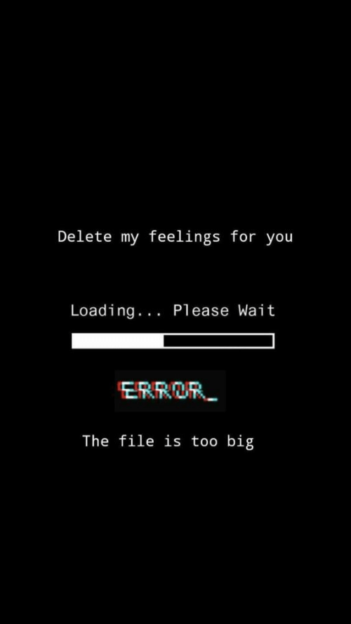 please wait: Delete my feelings for you  Loading.. Please Wait  ERROR  The file is too big