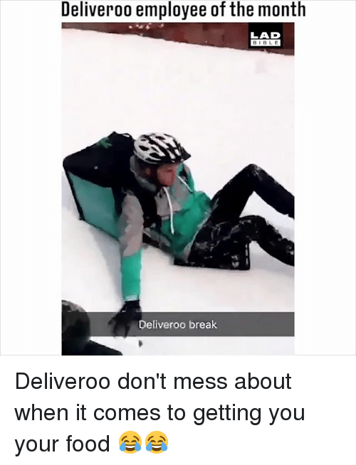 Food, Memes, and Bible: Deliveroo employee of the month  LAD  BIBLE  Deliveroo break Deliveroo don't mess about when it comes to getting you your food 😂😂