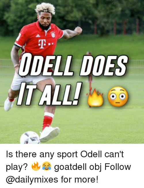 Dell, Memes, and 🤖: DELL DOES  ALL! Is there any sport Odell can't play? 🔥😂 goatdell obj Follow @dailymixes for more!