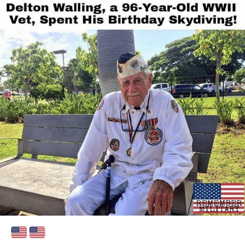 vetting: Delton Walling, a 96-Year-Old WWII  Vet, Spent His Birthday Skydiving! 🇺🇸🇺🇸