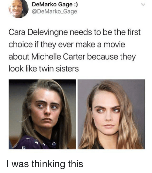 Cara Delevingne, Movie, and Fandom: DeMarko Gage  DeMarko Gage  Cara Delevingne needs to be the first  choice if they ever make a movie  about Michelle Carter because they  look like twin sisters I was thinking this