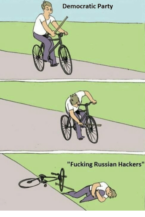 """Memes, Democratic Party, and Russian: Democratic Party  """"Fucking Russian Hackers"""""""