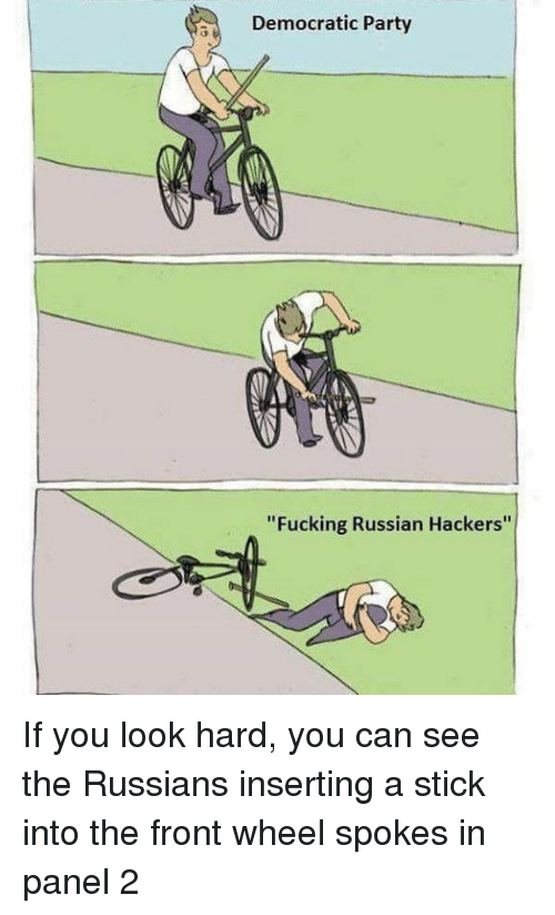 """Democratic Party, Conservative, and Hackers: Democratic Party  """"Fucking Russian Hackers'' If you look hard, you can see the Russians inserting a stick into the front wheel spokes in panel 2"""