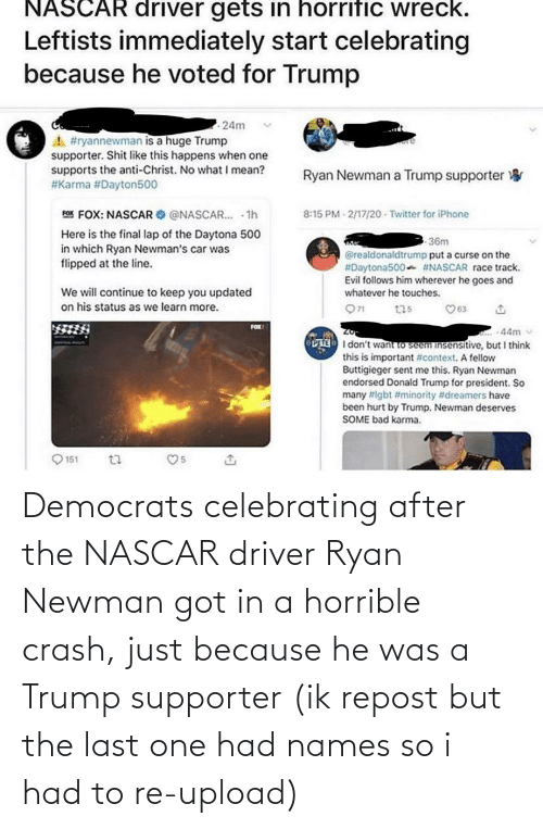 nascar: Democrats celebrating after the NASCAR driver Ryan Newman got in a horrible crash, just because he was a Trump supporter (ik repost but the last one had names so i had to re-upload)