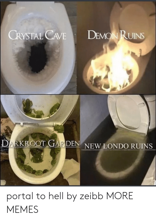 cave: DEMON RUINS  CRYSTAL CAVE  DARKROOT GARDEN NEW LONDO RUINS portal to hell by zeibb MORE MEMES