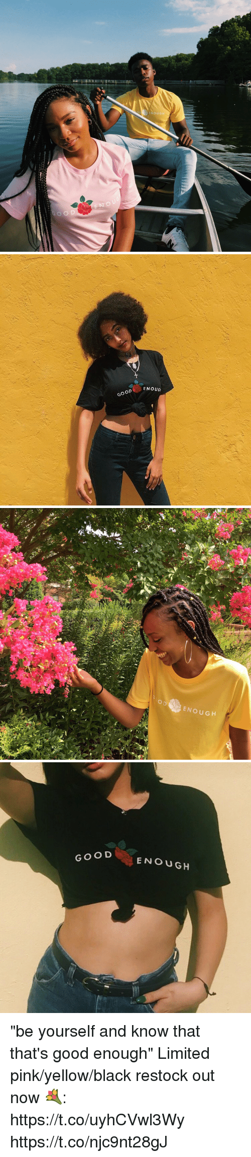 """pinkly: DENOUG   ENOUG  GOOD E   ODENOUGH   GOOD  ENOUGH """"be yourself and know that that's good enough""""  Limited pink/yellow/black restock out now 💐: https://t.co/uyhCVwl3Wy https://t.co/njc9nt28gJ"""
