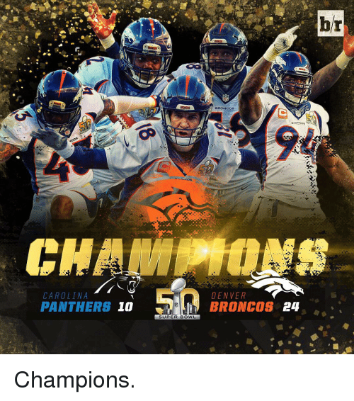 Carolina Panthers, Sports, and Super Bowl: DENVER  CAROLINA  PANTHERS 10 BRONCOS  24  SUPER BOWL  hr Champions.
