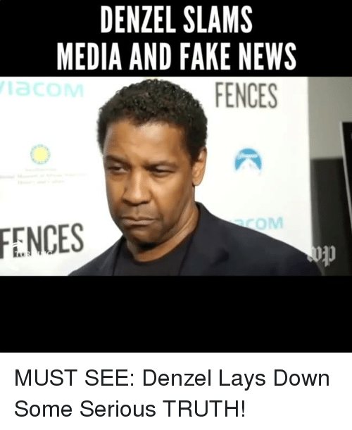 Memes, 🤖, and Slam: DENZEL SLAMS  MEDIA AND FAKE NEWS  FENCES MUST SEE: Denzel Lays Down Some Serious TRUTH!