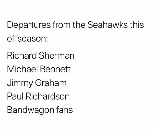 Michael Bennett, Nfl, and Richard Sherman: Departures from the Seahawks this  offseason:  Richard Sherman  Michael Bennett  Jimmy Graham  Paul Richardson  Bandwagon fans