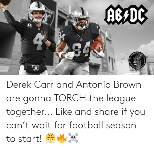 derek carr: Derek Carr and Antonio Brown are gonna TORCH the league together... Like and share if you can't wait for football season to start! 😤🔥☠️