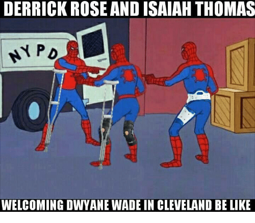 Be Like, Derrick Rose, and Dwyane Wade: DERRICK ROSE AND ISAIAH THOMAS  WELCOMING DWYANE WADE IN CLEVELAND BE LIKE