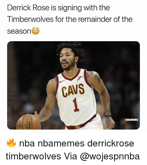 Basketball, Cavs, and Derrick Rose: Derrick Rose is signing with the  Timberwolves for the remainder of the  season  CAVS  @NBAMEMES 🔥 nba nbamemes derrickrose timberwolves Via @wojespnnba