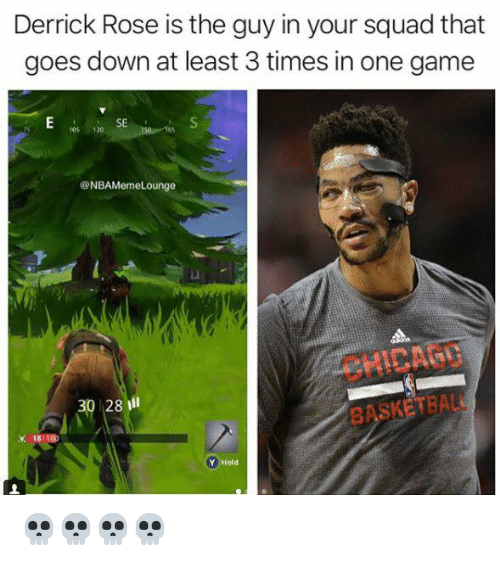 Basketball, Derrick Rose, and Squad: Derrick Rose is the guy in your squad that  goes down at least 3 times in one game  SE  105 120  NBAMemeLounge  CHICABO  30 28ll  BASKETBALL  Y Hold 💀💀💀💀