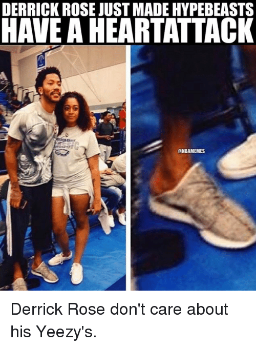 Derrick Rose, Hypebeast, and Nba: DERRICK ROSE JUST MADE HYPEBEASTS  ONBAMEMES Derrick Rose don't care about his Yeezy's.