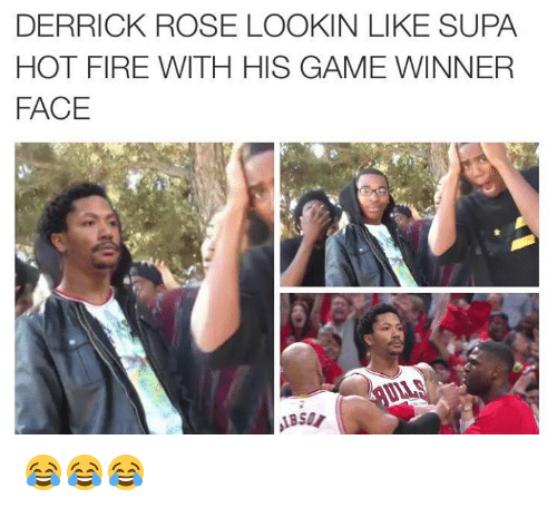 Hot Fire: DERRICK ROSE LOOKIN LIKE SUPA  HOT FIRE WITH HIS GAME WINNER  FACE 😂😂😂