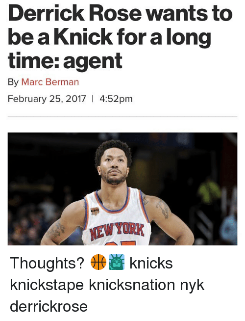 Derrick Rose, Memes, and Rose: Derrick Rose wants to  be a Knick for along  time: agent  By Marc Berman  February 25, 2017  4:52pm  NTU K Thoughts? 🏀🗽 knicks knickstape knicksnation nyk derrickrose