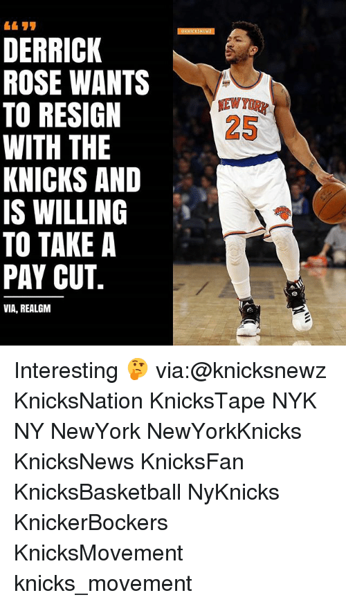 Derrick Rose, New York Knicks, and Memes: DERRICK  ROSE WANTS  TO RESIGN  WITH THE  KNICKS AND  IS WILLING  TO TAKE A  PAY CUT.  VIA, REALGM Interesting 🤔 via:@knicksnewz KnicksNation KnicksTape NYK NY NewYork NewYorkKnicks KnicksNews KnicksFan KnicksBasketball NyKnicks KnickerBockers KnicksMovement knicks_movement