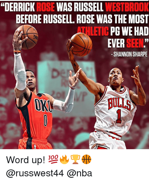 "Derrick Rose, Memes, and Nba: ""DERRICK ROSE WAS RUSSELL WESTBR  BEFORE RUSSELL. ROSE WAS THE MOST  TULETIC PG WE HAD  EVER SEEN.""  SHANNON SHARPE  ON  ON Word up! 💯🔥🏆🏀 @russwest44 @nba"