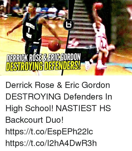 Derrick Rose, Memes, and School: DERRICNROSEGERICCORDON  DESTROINGDEFENDERS! Derrick Rose & Eric Gordon DESTROYING Defenders In High School! NASTIEST HS Backcourt Duo! https://t.co/EspEPh22lc https://t.co/I2hA4DwR3h