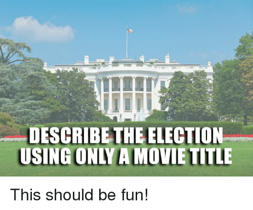 movie titles describe this election