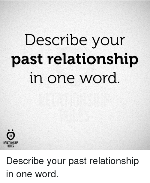 Word, One, and Relationship: Describe vour  past relationship  in one word  IR  RELATIONSHIP  RULES Describe your past relationship in one word.