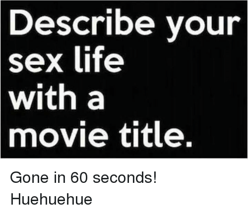 Movie Titles That Describe Your Sexlife