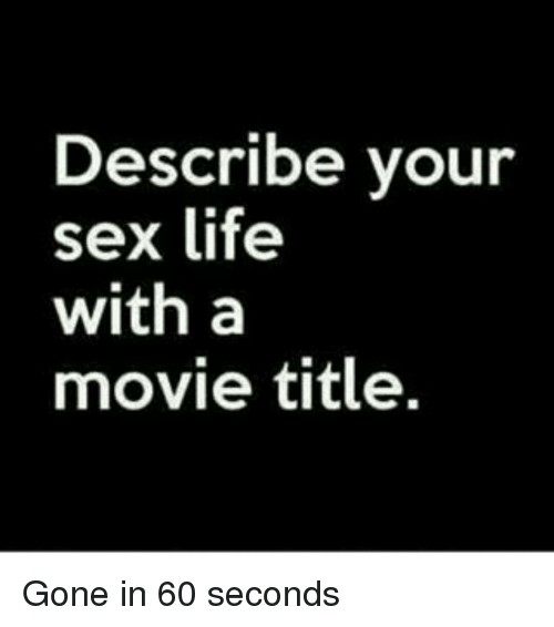 describe sex life with movie title