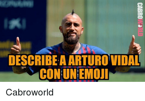 Vidal: DESCRIBEA ARTURO VIDAL  CON UNEMOJİ Cabroworld