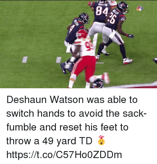 Nfl, Feet, and Switch: Deshaun Watson was able to switch hands to avoid the sack-fumble and reset his feet to throw a 49 yard TD 🤯  https://t.co/C57Ho0ZDDm