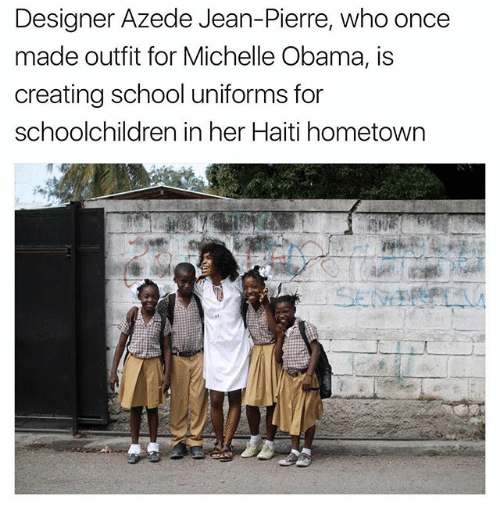 Memes, 🤖, and Jeans: Designer Azede Jean-Pierre, who once  made outfit for Michelle Obama, is  creating school uniforms for  schoolchildren in her Haiti hometown