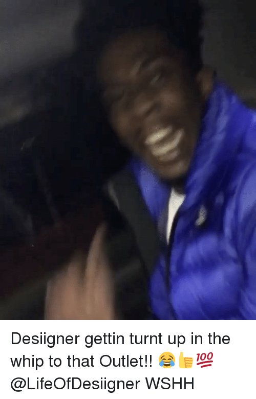 Memes, Getting Turnt, and Whip: Desiigner gettin turnt up in the whip to that Outlet!! 😂👍💯 @LifeOfDesiigner WSHH