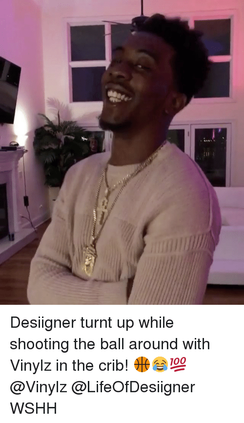 Memes, Desiigner, and 🤖: Desiigner turnt up while shooting the ball around with Vinylz in the crib! 🏀😂💯 @Vinylz @LifeOfDesiigner WSHH
