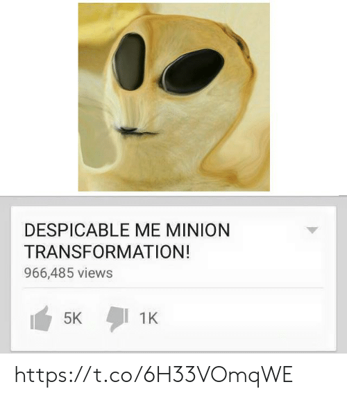 transformation: DESPICABLE ME MINION  TRANSFORMATION!  966,485 views  1K  5K https://t.co/6H33VOmqWE