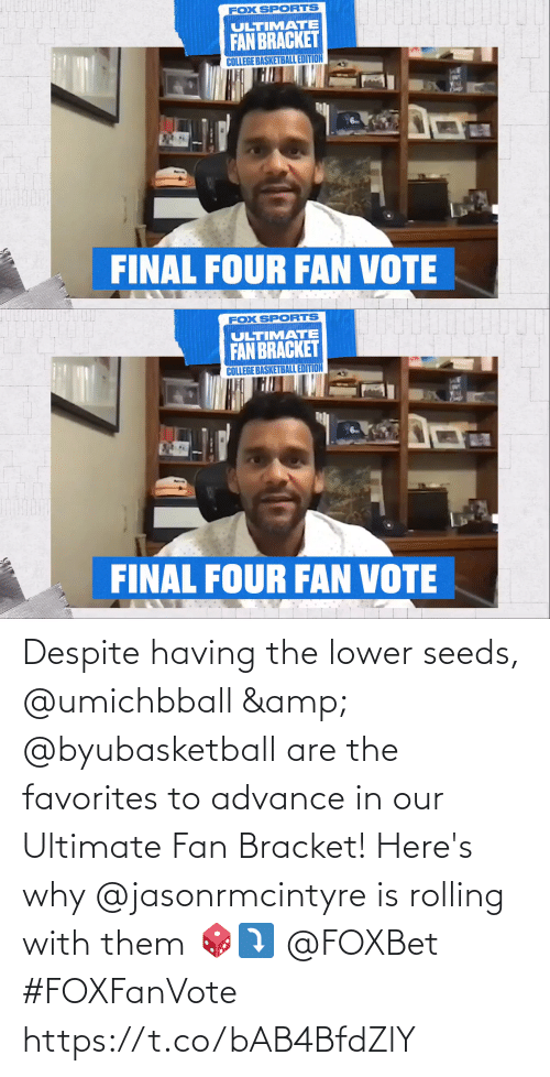 seeds: Despite having the lower seeds, @umichbball & @byubasketball are the favorites to advance in our Ultimate Fan Bracket!  Here's why @jasonrmcintyre is rolling with them 🎲⤵️ @FOXBet #FOXFanVote https://t.co/bAB4BfdZlY