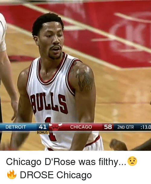Chicago, Detroit, and Memes: DETROIT  41  BONUS  CHICAGO  58  2ND QTR  13.0 Chicago D'Rose was filthy...😧🔥 DROSE Chicago