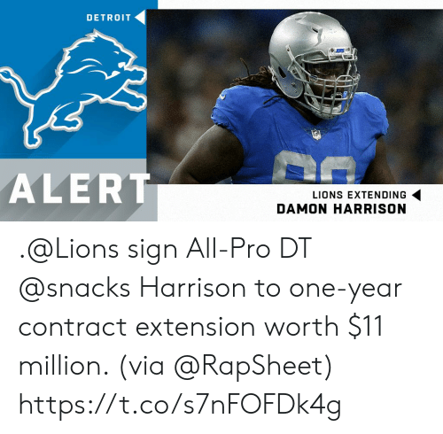 Harrison: DETROIT  ALERT  LIONS EXTENDING  DAMON HARRISON .@Lions sign All-Pro DT @snacks Harrison to one-year contract extension worth $11 million. (via @RapSheet) https://t.co/s7nFOFDk4g