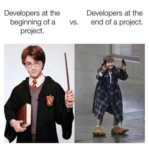 Project, The End, and End: Developers at the  beginning of a  project.  Developers at the  end of a project.  VS.