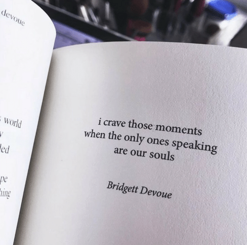 Devo: devo  i crave those moments  when the only ones speaking  are our souls  world  ed  Bridgett Devoue  pe  ing