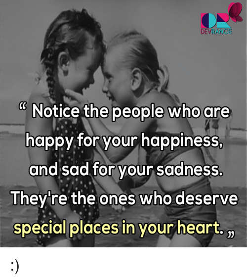 Quotes About People Who Notice: DEVRANGE Notice The People Who Are Happy For Your