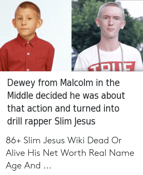 Slim Jesus Meme: Dewey from Malcolm in the  Middle decided he was about  that action and turned into  drill rapper Slim Jesus 86+ Slim Jesus Wiki Dead Or Alive His Net Worth Real Name Age And ...