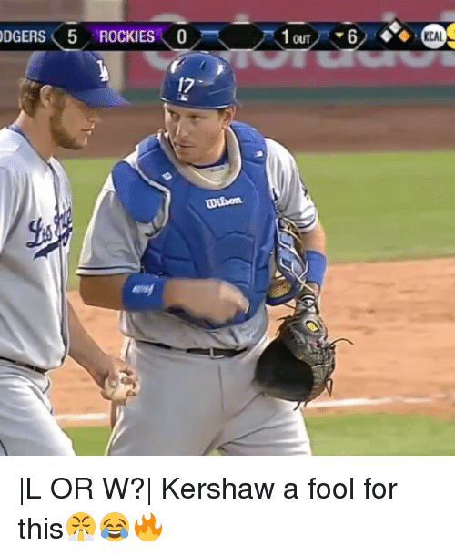 Rocky: DGERS⑨ ROCKIES \ 0ス 戸 lou y'v6ノ6%の  DGERS 5 ROCKIES \0  OUT  17  WEbon |L OR W?| Kershaw a fool for this😤😂🔥