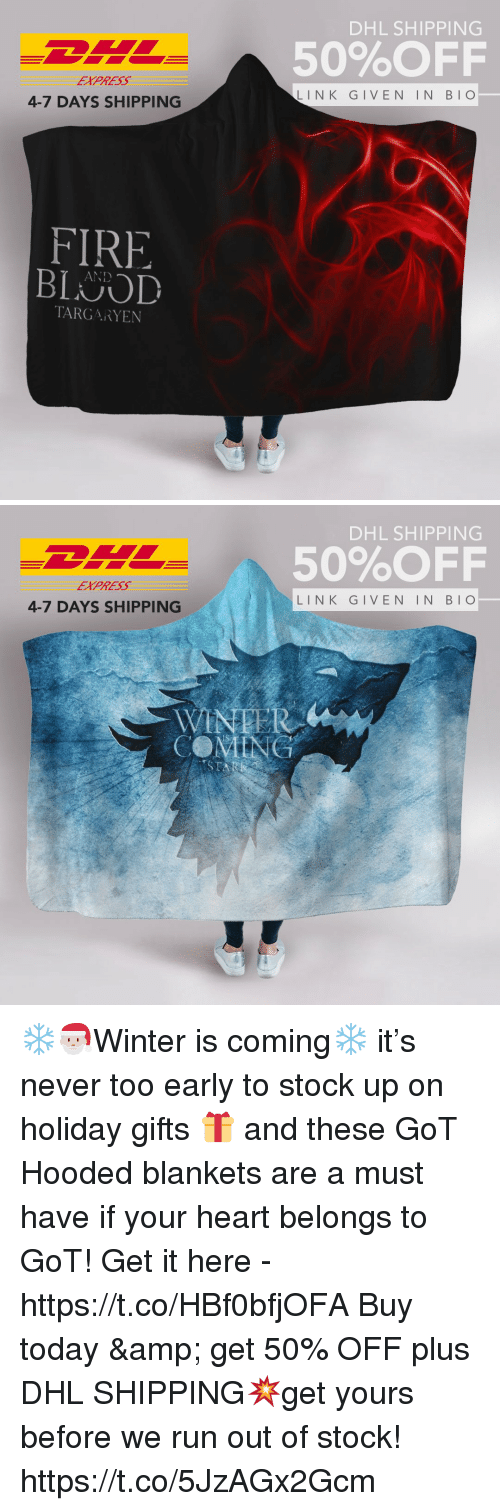 Run, Express, and Heart: DHL SHIPPING  50%OFF  EXPRESS  LINK GIVEN IN BIO  4-7 DAYS SHIPPING  FIRF  BLNOD  TARGARYEN   DHL SHIPPING  50%OFF  EXPRESS  LINK GIVEN IN BIO  4-7 DAYS SHIPPING  WINEER  COMENG ❄️🎅🏻Winter is coming❄️ it's never too early to stock up on holiday gifts 🎁 and these GoT Hooded blankets are a must have if your heart belongs to GoT!   Get it here - https://t.co/HBf0bfjOFA  Buy today & get 50% OFF plus DHL SHIPPING💥get yours before we run out of stock! https://t.co/5JzAGx2Gcm