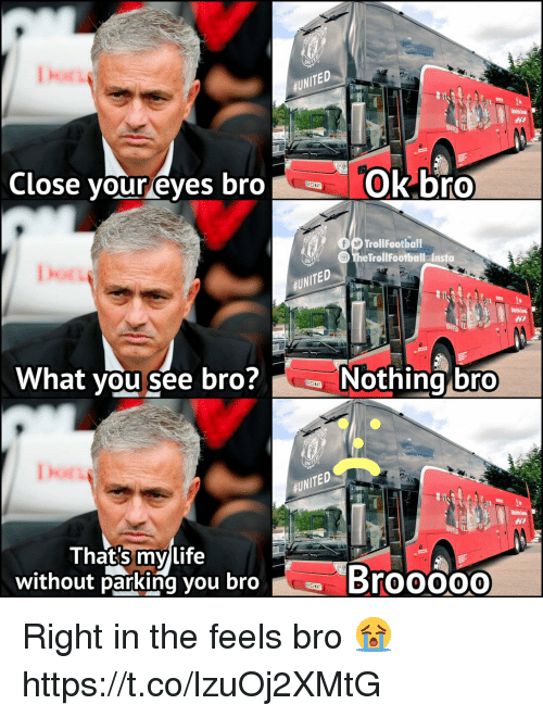 Feels Bro: Dhos  $UNITED  Close your eyes broOkbro  Does  TrollFootball  The TrollFootball Insta  $UNITED  What you see bro?Nothing bro  Dor  #UNITED  Thats mylife  without parking you bro  Brooo00 Right in the feels bro 😭 https://t.co/lzuOj2XMtG