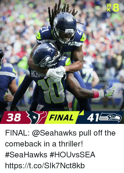 Memes, Thriller, and Seahawks: di  38  A 4152  FINAL FINAL: @Seahawks pull off the comeback in a thriller! #SeaHawks   #HOUvsSEA https://t.co/SIk7Nct8kb