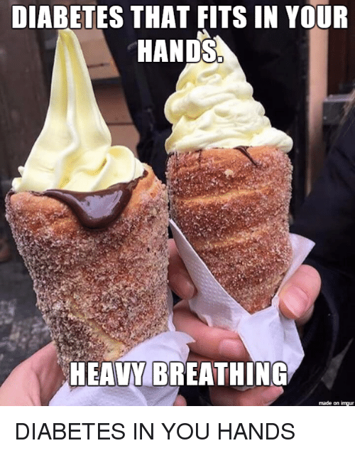 Diabetes, Imgur, and You: DIABETES THAT FITS IN YOUR  HANDS  HEAVY BREATHING  made on imgur