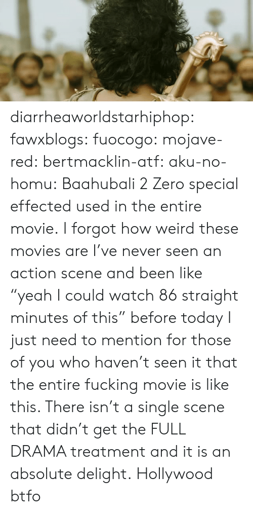 """aku: diarrheaworldstarhiphop:  fawxblogs:  fuocogo:  mojave-red:  bertmacklin-atf:  aku-no-homu: Baahubali 2  Zero special effected used in the entire movie.  I forgot how weird these movies are   I've never seen an action scene and been like """"yeah I could watch 86 straight minutes of this"""" before today  I just need to mention for those of you who haven't seen it that the entire fucking movie is like this. There isn't a single scene that didn't get the FULL DRAMA treatment and it is an absolute delight.   Hollywood btfo"""